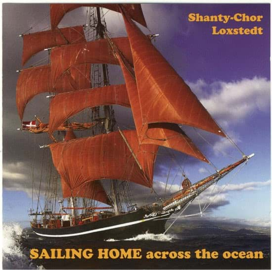 Photo de CD Sailing Home Across the Ocean vom Shanty-Chor Loxstedt